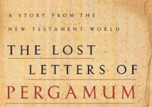 new testament novel - the lost letters of pergamum